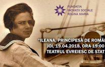 """""""Ileana, Principesă de România"""", spectacol caritabil pentru Educație"""