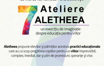 """Conferința """"7 Ateliere Aletheea –  un exercițiu de imaginație despre educația pentru viitor"""""""
