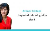 Avenor College: Impactul tehnologiei la clasă