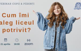 """""""Cum îmi aleg LICEUL potrivit?""""-webinar organizat de Liceul Româno-Finlandez"""